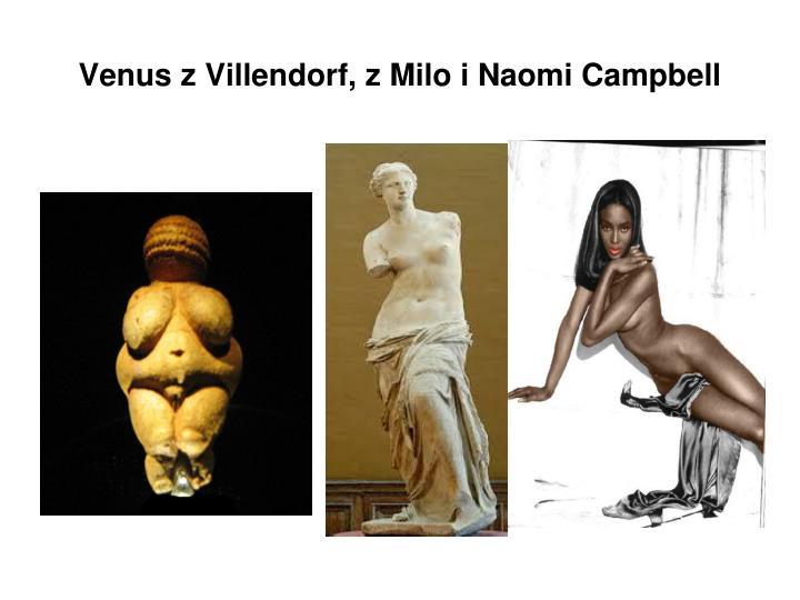 Venus z Villendorf, z Milo i Naomi Campbell