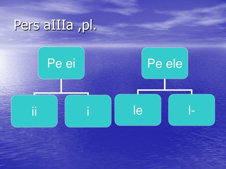 Pers aIIIa ,pl.