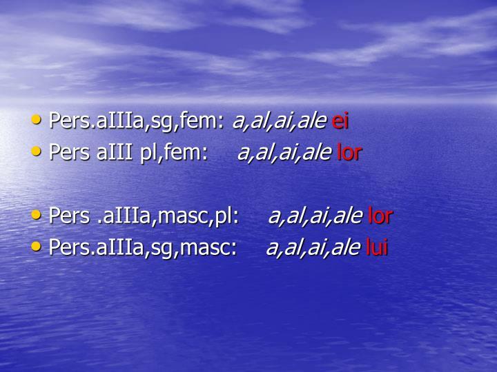 Pers.aIIIa,sg,fem: