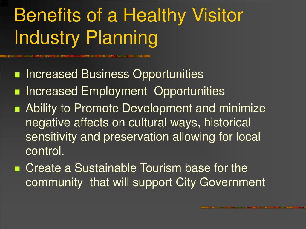 Benefits of a Healthy Visitor Industry Planning