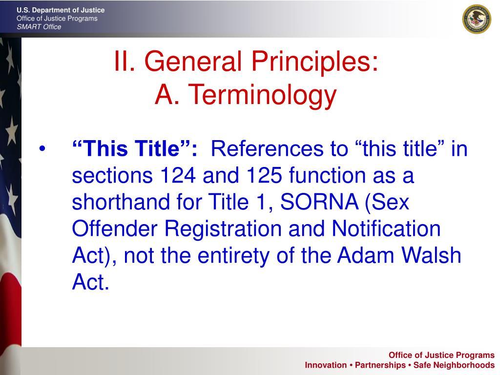 II. General Principles: