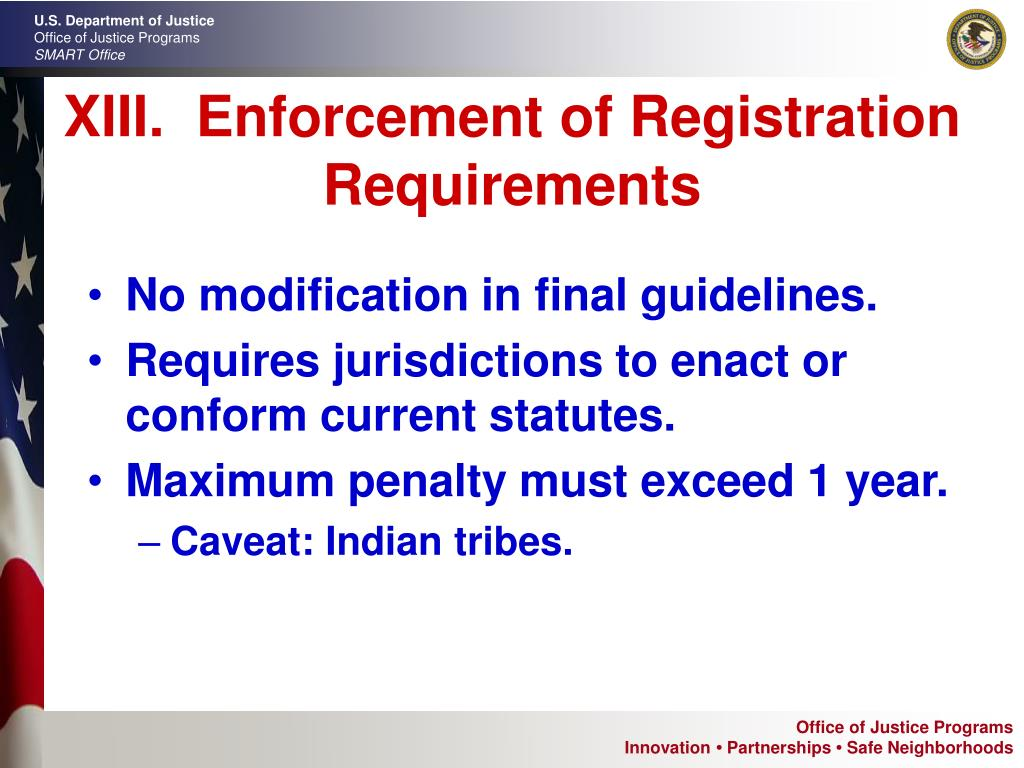 XIII.  Enforcement of Registration Requirements