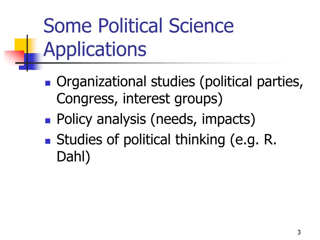 Some Political Science Applications