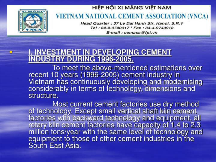 I. INVESTMENT IN DEVELOPING CEMENT INDUSTRY DURING 1996-2005.