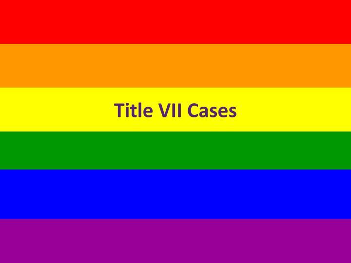 Title VII Cases