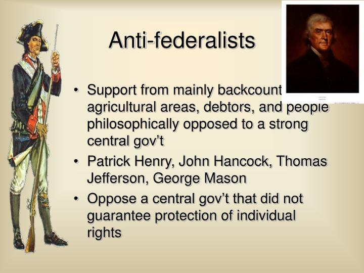 Support from mainly backcountry & agricultural areas, debtors, and people philosophically opposed to a strong central gov't