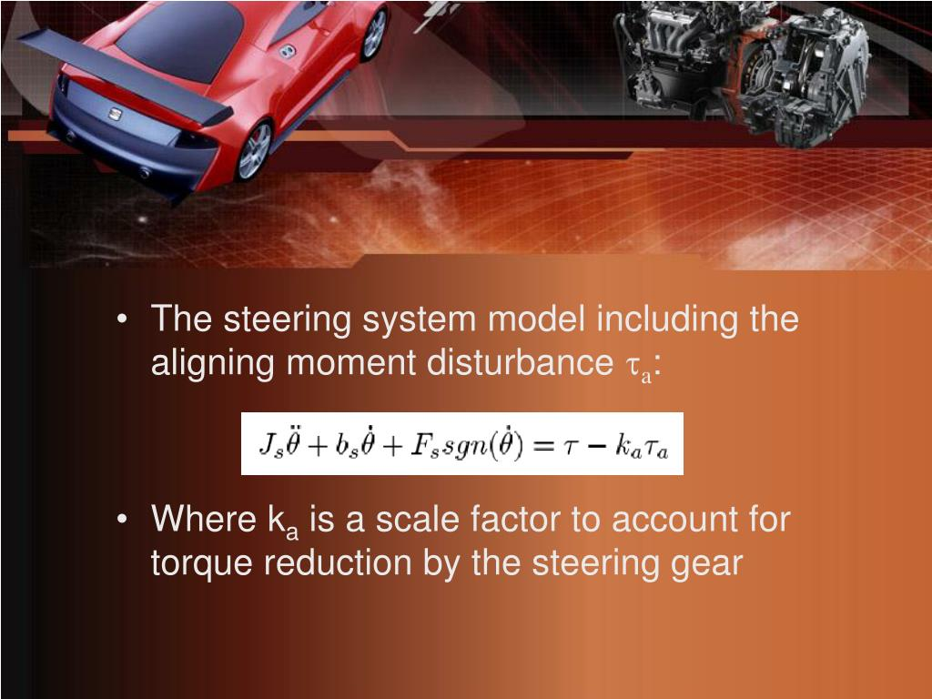 The steering system model including the aligning moment disturbance