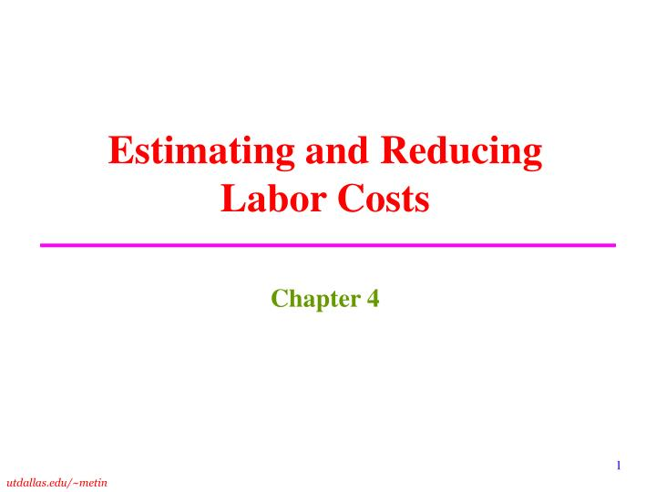 Estimating and reducing labor costs l.jpg