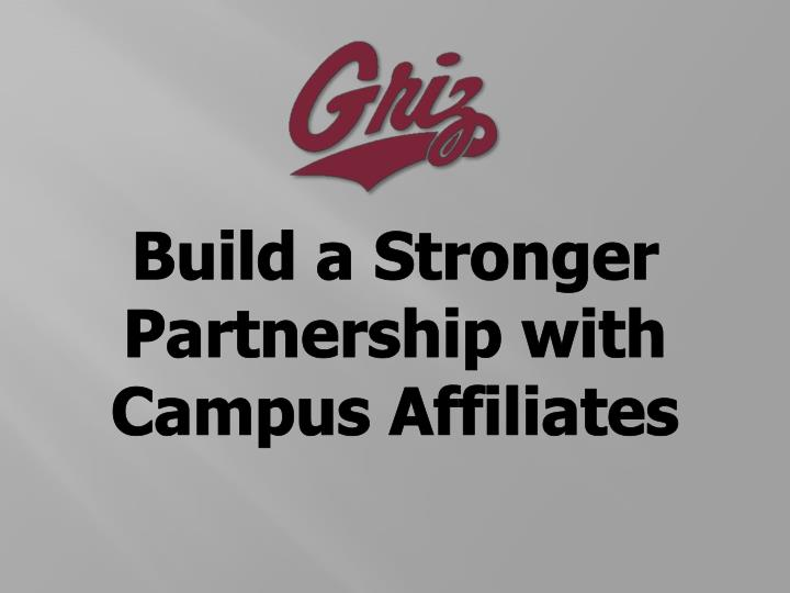 Build a Stronger Partnership with Campus Affiliates