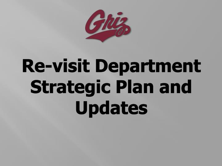 Re-visit Department Strategic Plan and Updates