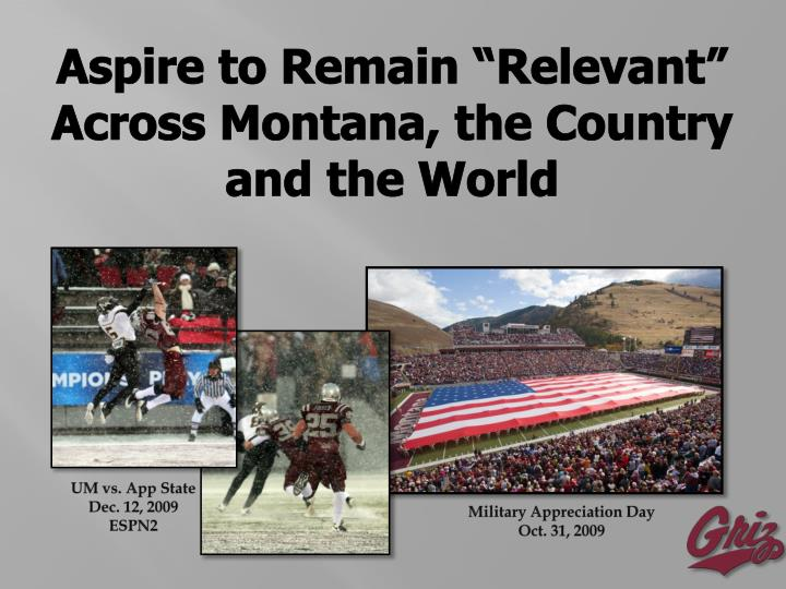 "Aspire to Remain ""Relevant"" Across Montana, the Country and the World"