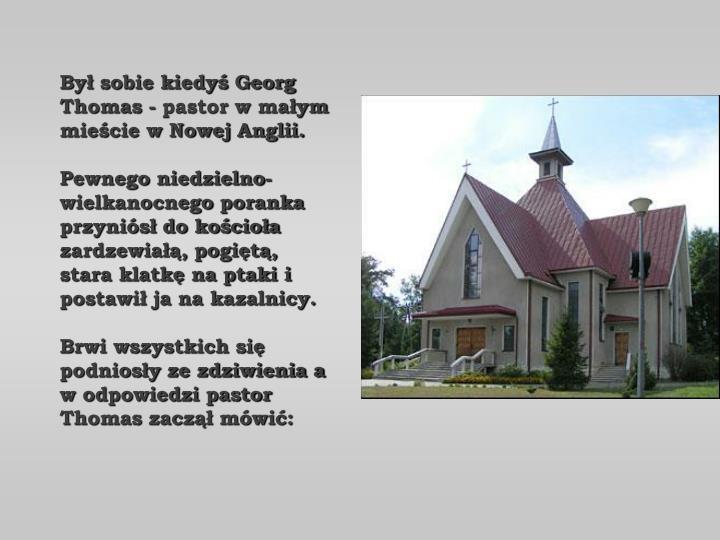 Był sobie kiedyś Georg Thomas - pastor w małym mieście w Nowej Anglii.
