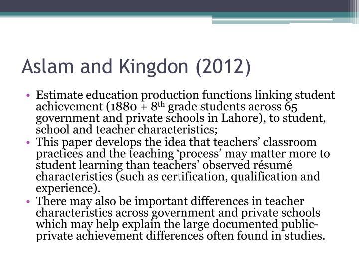 Aslam and Kingdon (2012)