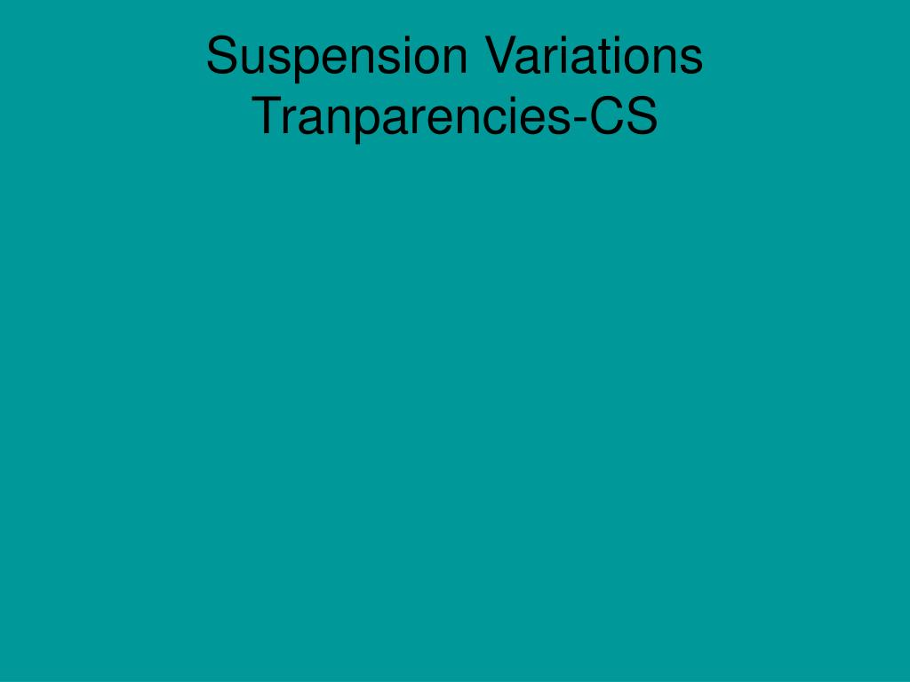 Suspension Variations Tranparencies-CS