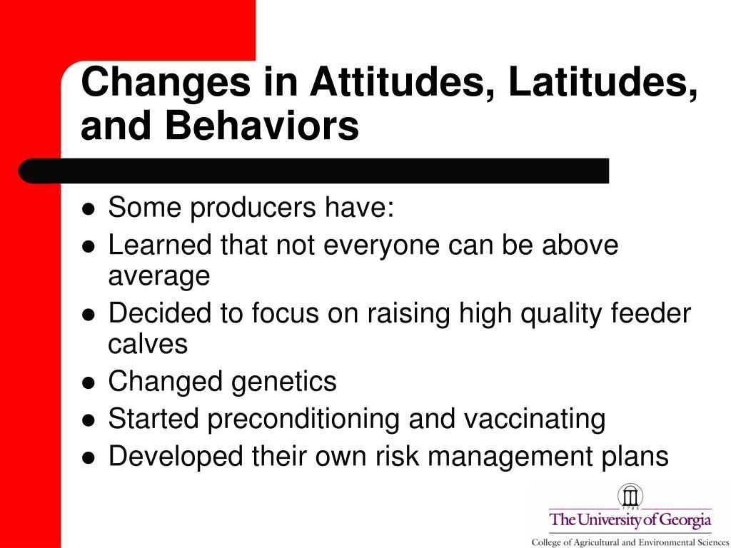 Changes in Attitudes, Latitudes, and Behaviors