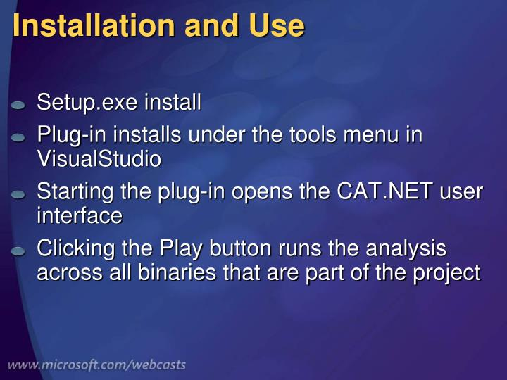 Installation and Use