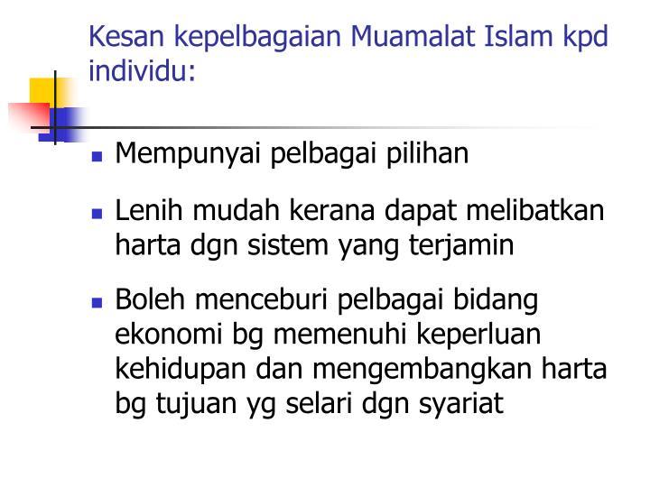 Kesan kepelbagaian Muamalat Islam kpd individu: