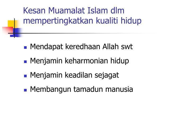 Kesan Muamalat Islam dlm mempertingkatkan kualiti hidup