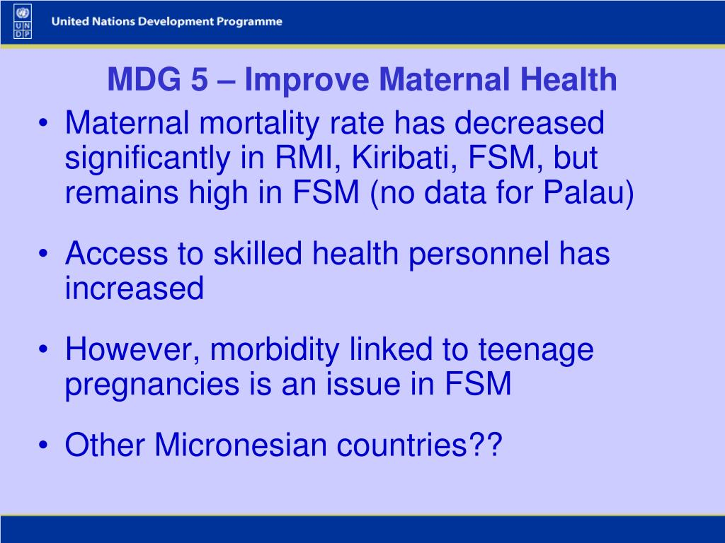MDG 5 – Improve Maternal Health