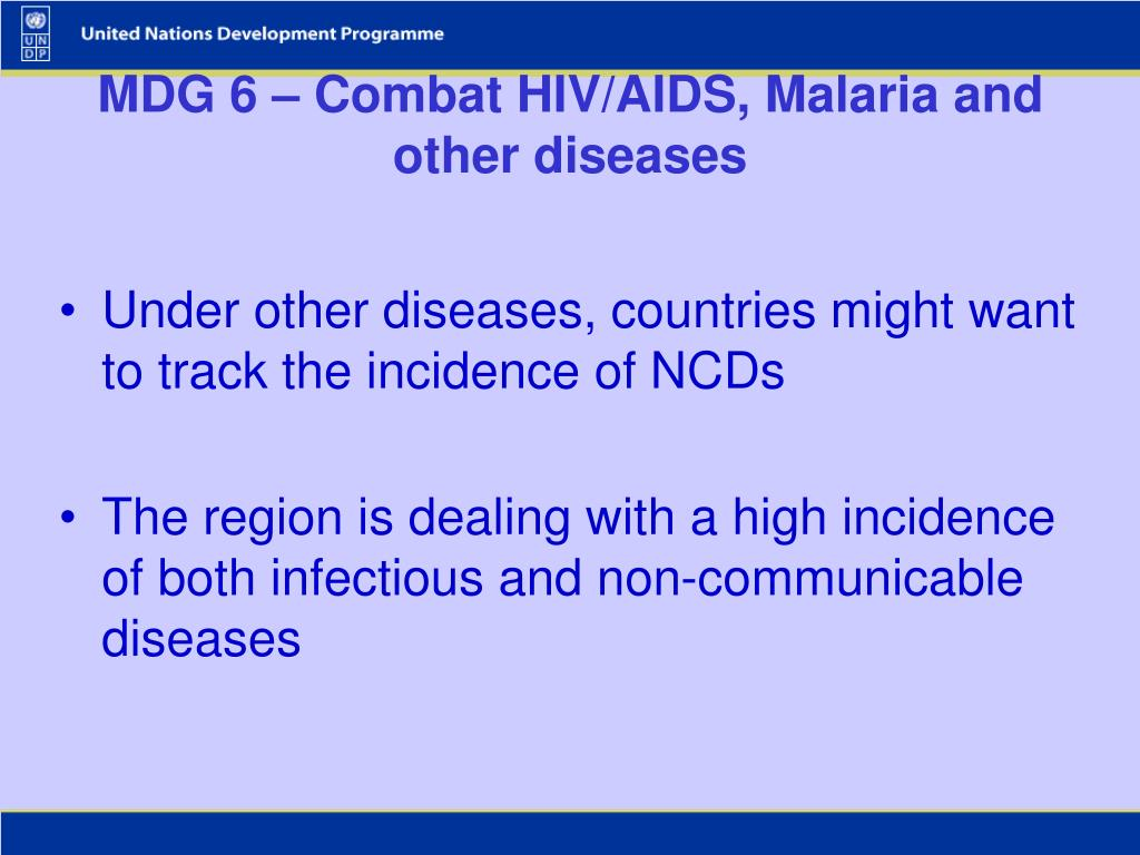 MDG 6 – Combat HIV/AIDS, Malaria and other diseases