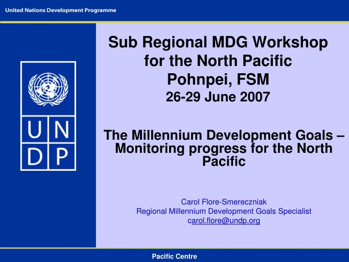 Sub regional mdg workshop for the north pacific pohnpei fsm 26 29 june 2007 l.jpg