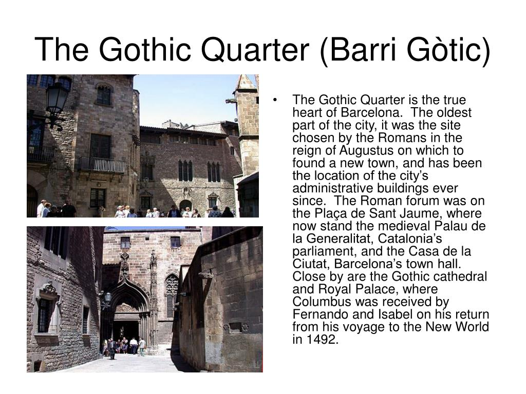 The Gothic Quarter (Barri Gòtic)