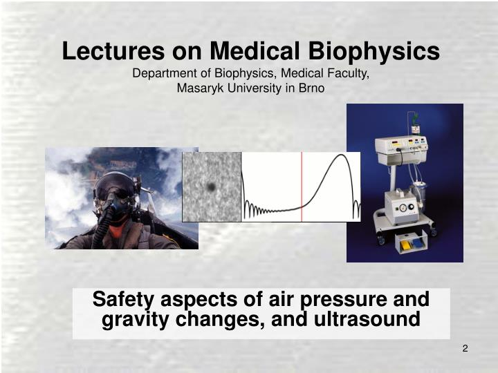 Safety aspects of air pressure and gravity changes and ultrasound