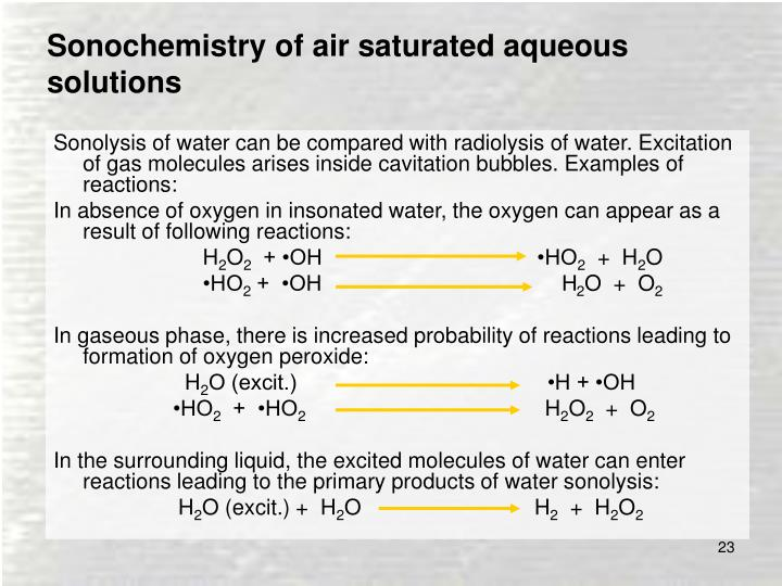 Sonochemistry of air saturated aqueous solutions