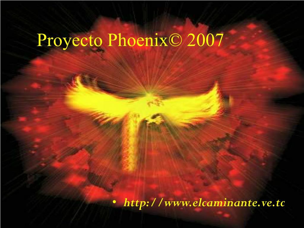 Proyecto Phoenix© 2007