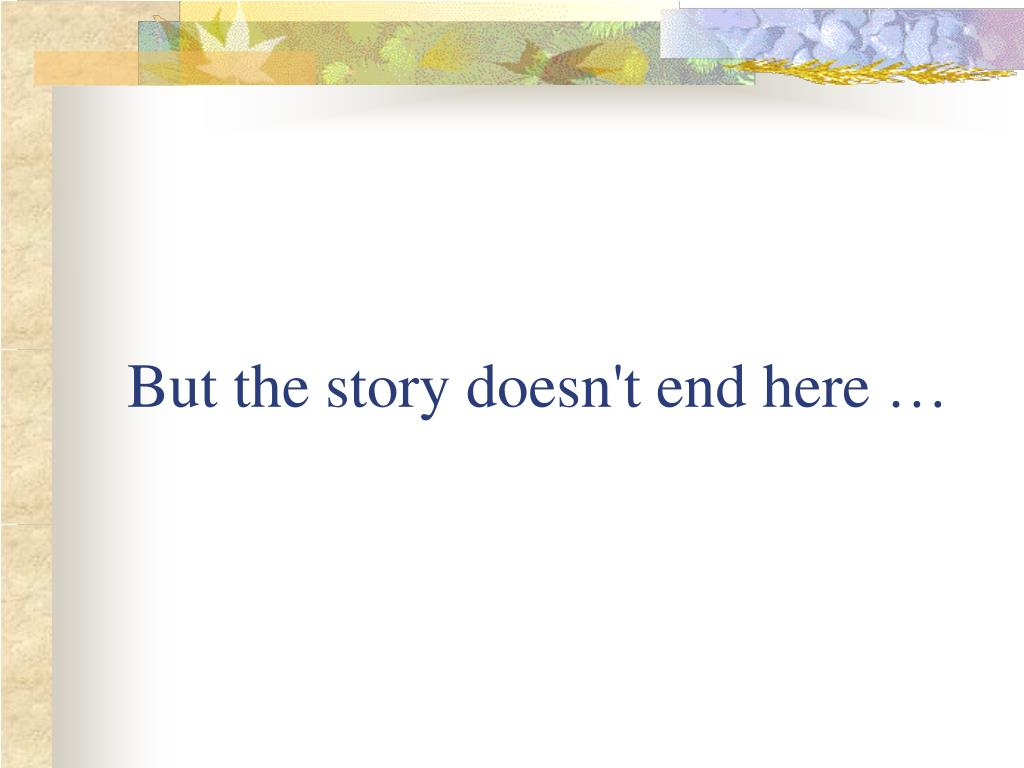 But the story doesn't end here …