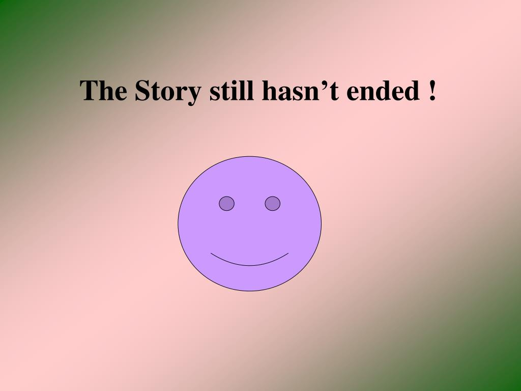 The Story still hasn't ended !