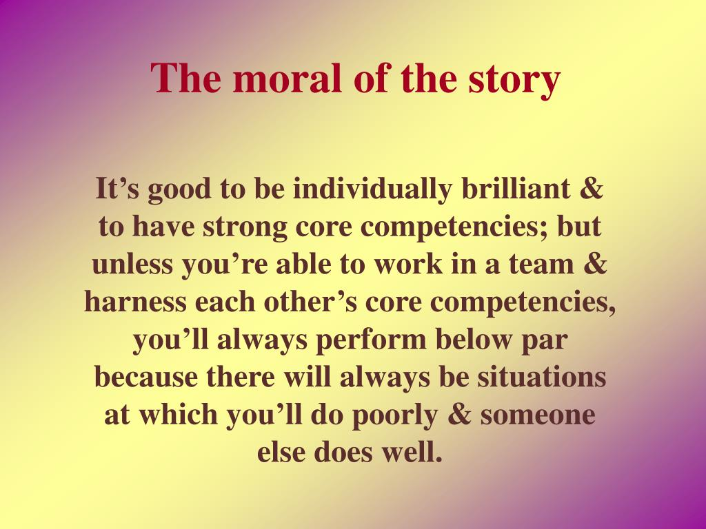 The moral of the story
