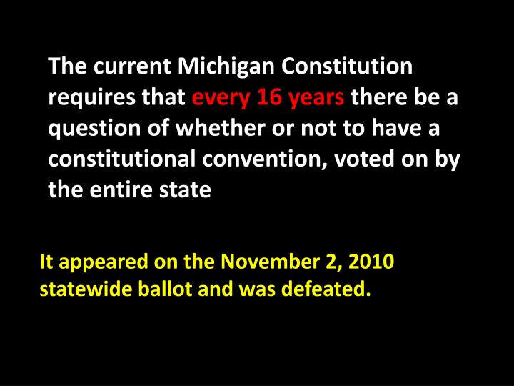 The current Michigan Constitution requires that