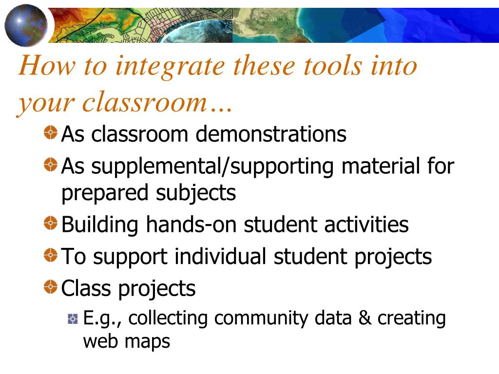 How to integrate these tools into your classroom…