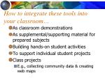 how to integrate these tools into your classroom