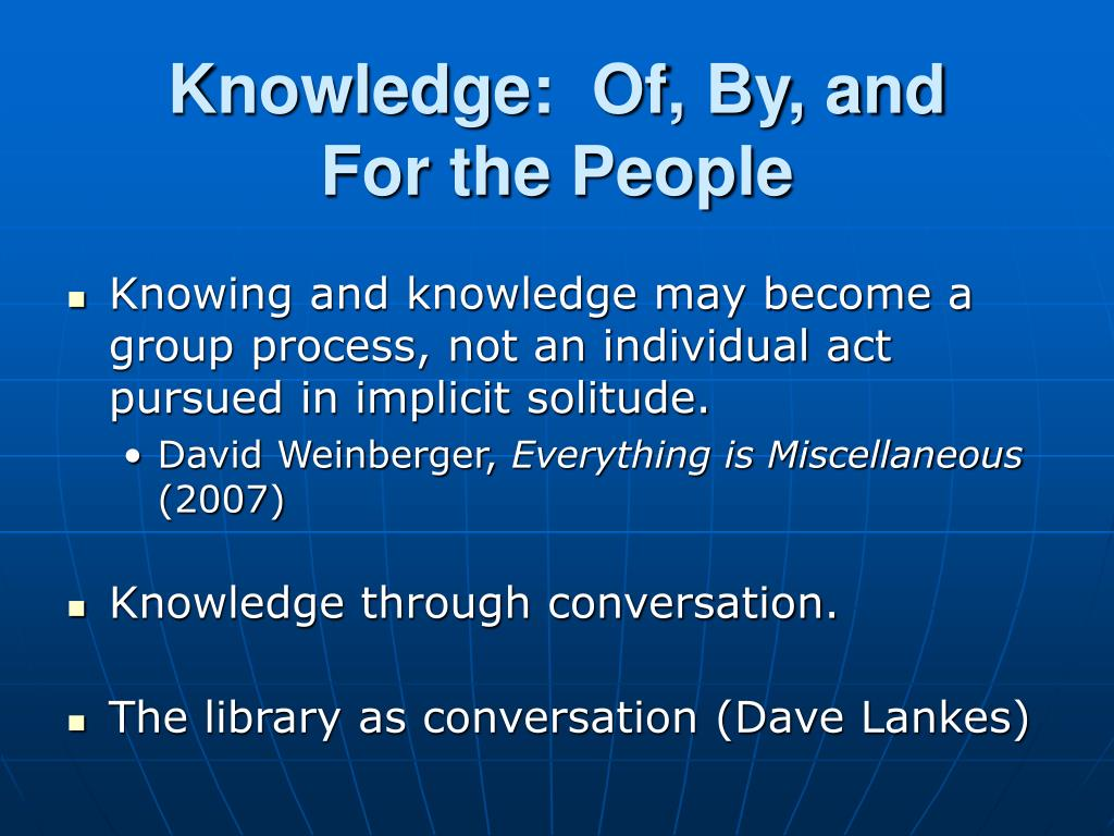 Knowledge:  Of, By, and
