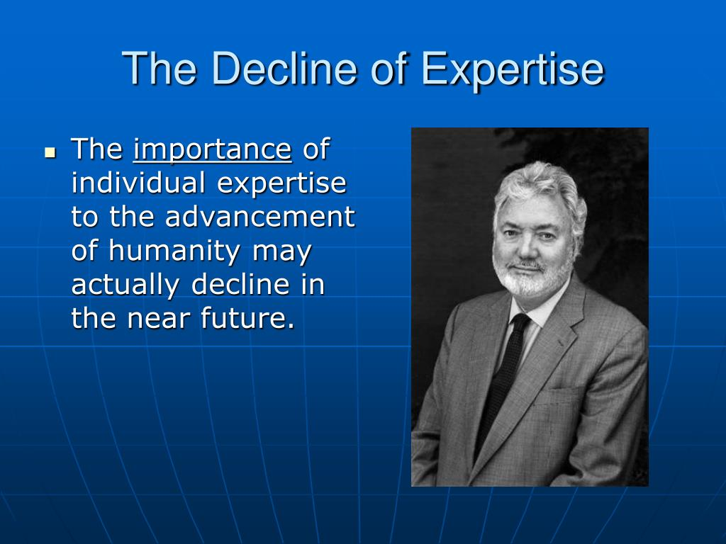The Decline of Expertise