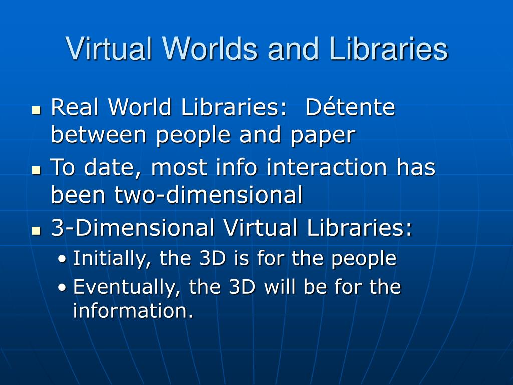 Virtual Worlds and Libraries