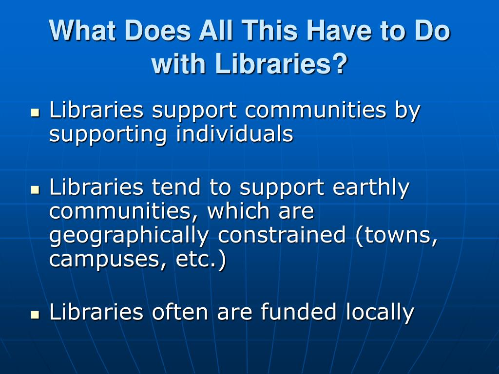 What Does All This Have to Do with Libraries?