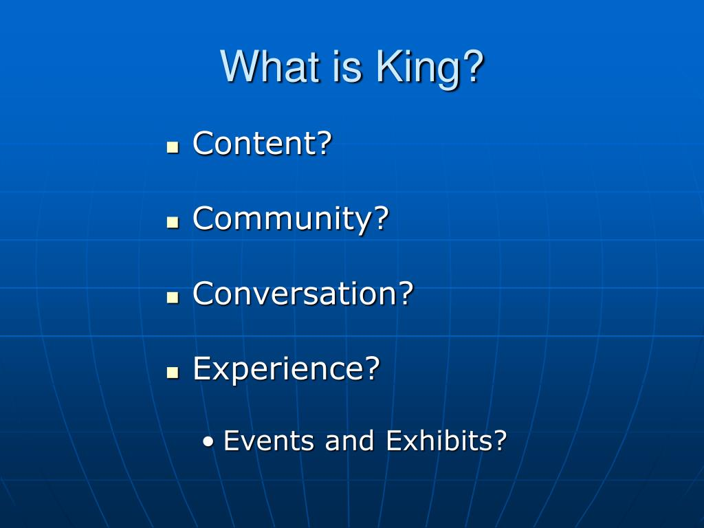 What is King?