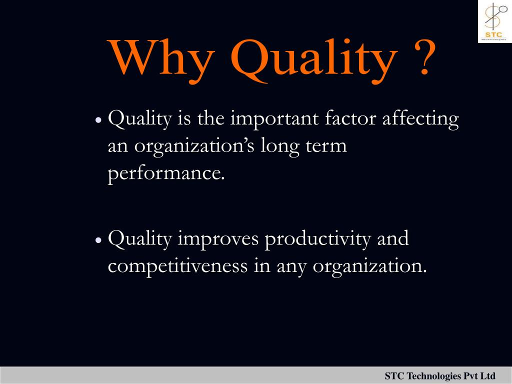 Why Quality ?