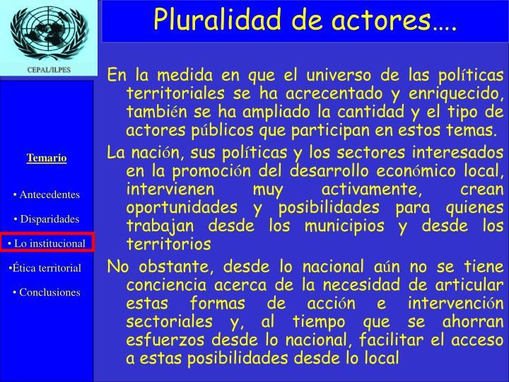 Pluralidad de actores….