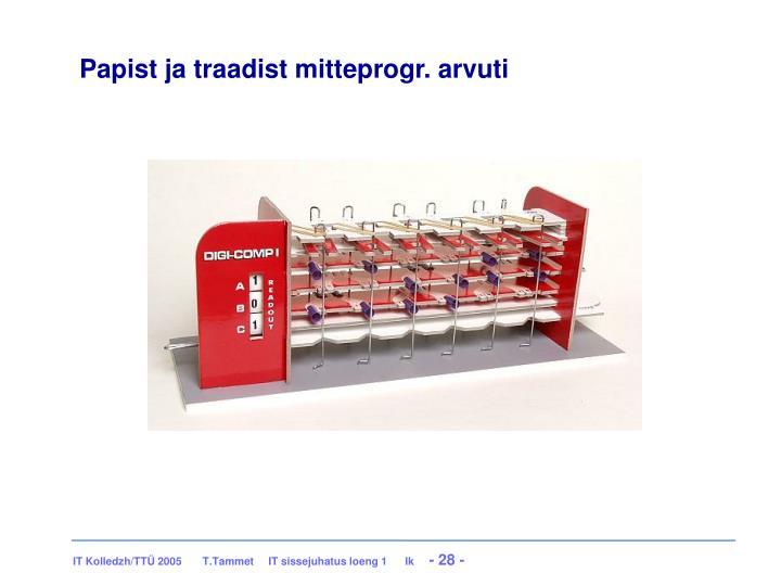 Papist ja traadist mitteprogr. arvuti