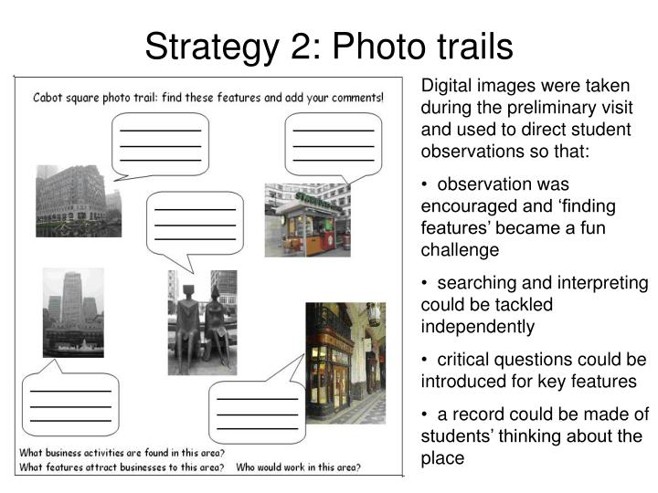 Strategy 2: Photo trails