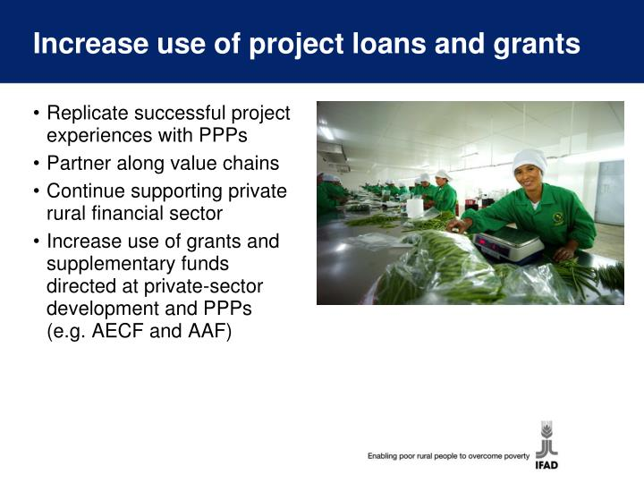Increase use of project loans and grants