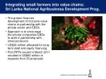 integrating small farmers into value chains sri lanka national agribusiness development prog