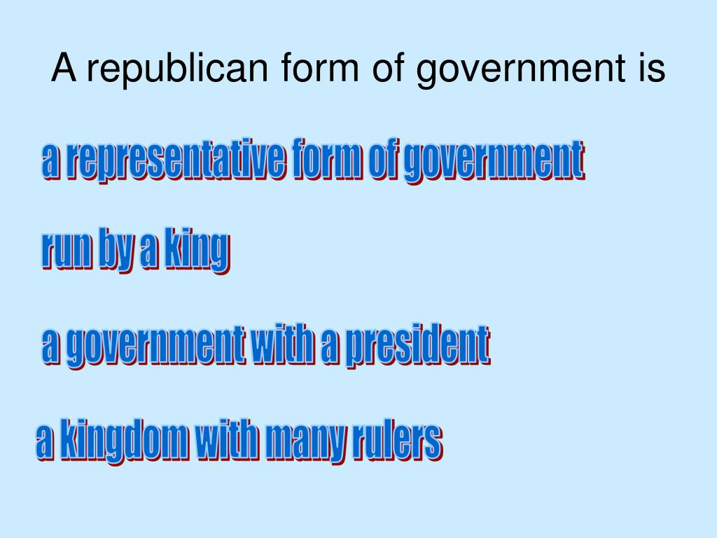A republican form of government is