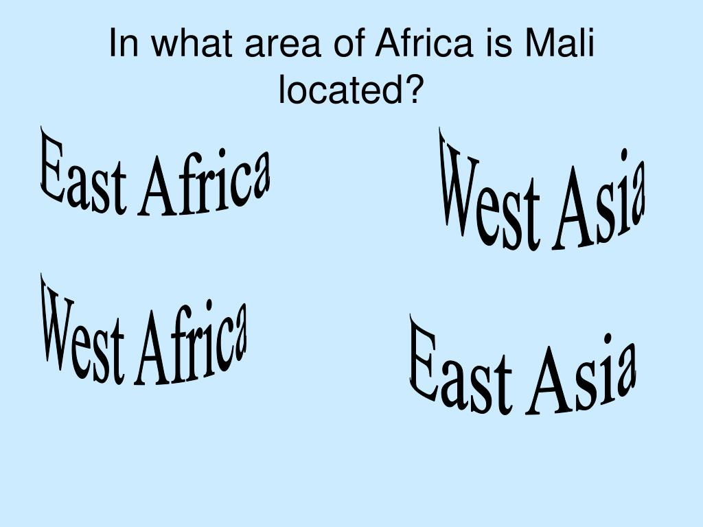 In what area of Africa is Mali located?