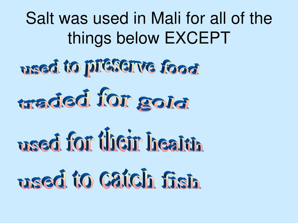 Salt was used in Mali for all of the things below EXCEPT