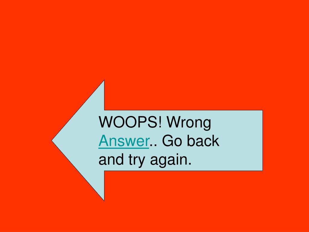 WOOPS! Wrong